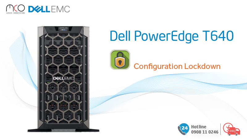 Dell T640 with Configuration Lock-down